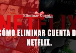 Como eliminar cuenta de Netflix