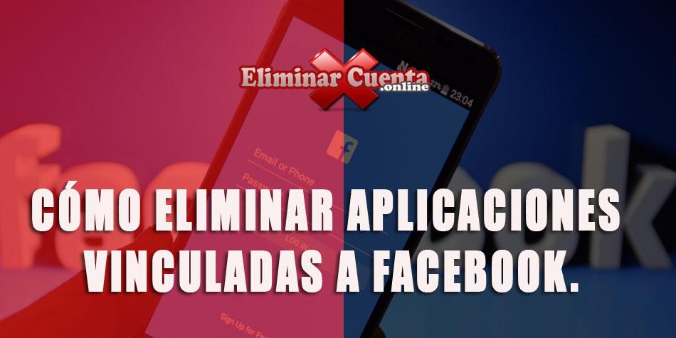 Eliminar aplicaciones vinculadas a facebook
