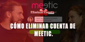 Elimnar cuenta de Meetic en pocos pasos