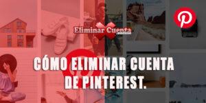 Eliminar cuenta de Pinterest, fácil y en pocos pasos