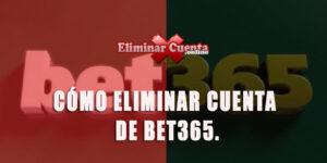Borrar cuenta de bet365 facilmente