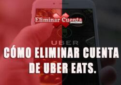 Eliminar cuenta de Uber Eats